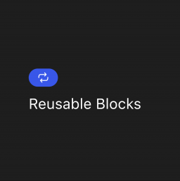Did You Know About Reusable Blocks?