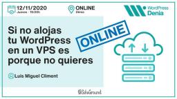 [ONLINE] Si no alojas tu WordPress en un VPS es porque no quieres