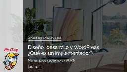 [ONLINE] Diseño, desarrollo y WordPress ¿Qué es un implementador?