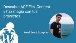 Descubre ACF Flex Content y haz magia con tus proyectos