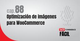 #88 Optimización de imágenes en WooCommerce
