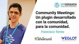 Community Meetings: Un plugin desarrollado con la comunidad, para la comunidad