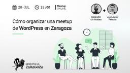 [ONLINE] Cómo organizar una meetup de WordPress en Zaragoza