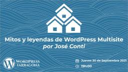 Mitos y leyendas de WordPress Multisite por José Conti