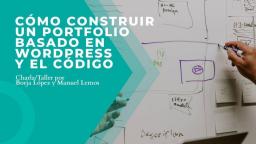Cómo construir un portfolio basado en WordPress y el código abierto