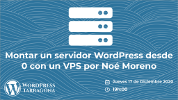 [ONLINE] Monta tu servidor WordPress en un VPS desde 0 por Noé Moreno
