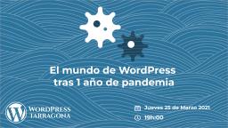 [ONLINE] El mundo de WordPress tras 1 año de pandemia