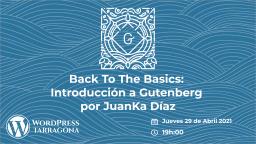 [ONLINE] Back to basics: introducción a Gutenberg por JuanKa Díaz