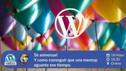 Celebrando aniversarios de las Meetups de WordPress (Edición Silicon Vallés)