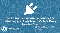 [ONLINE] Esos plugins que aún no conoces (y deberías) por WordPress Tarragona