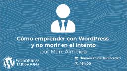 [ONLINE] Cómo emprender con WordPress y no morir en el intento  por Marc Almeida