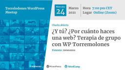¿Y tú? ¿Por cuánto haces una web? Terapia de grupo con WP Torremolones.