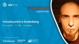 Introducción a Gutenberg por JuanKa Díaz