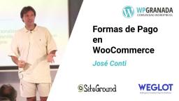Formas de Pago en WooCommerce con José Conti
