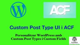 Personalitzar WordPress amb Custom Post Types i Custom Fields