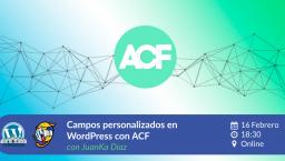 Campos personalizados en WordPress con ACF y todo lo que podemos hacer con ellos