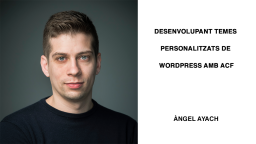 Desenvolupant temes personalitzats de WordPress amb ACF