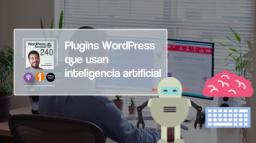 240 | Plugins WordPress que usan inteligencia artificial