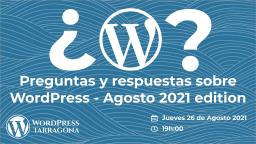Preguntas y respuestas sobre WordPress – Agosto 2021 edition