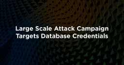 Large Scale Attack Campaign Targets Database Credentials