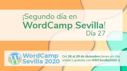 ¡Segundo día en WordCamp Sevilla 2020!